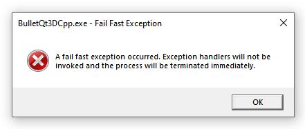 BulletQt3DCpp_FailFastException.png